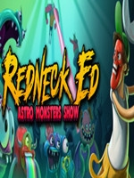 Redneck Ed:Astro Monsters Show 未加密直装版